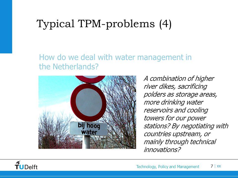 7 Titel van de presentatie | xx Typical TPM-problems (4) How do we deal with water management in the Netherlands.