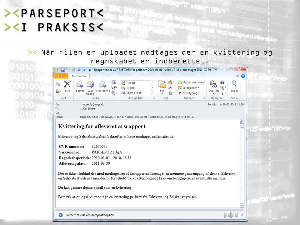 >< Når filen er uploadet modtages der en kvittering og regnskabet er indberettet. > <I PRAKSIS<