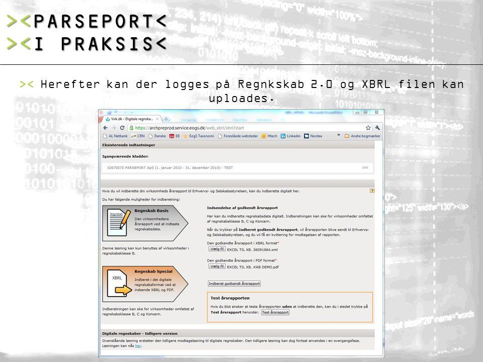 >< Herefter kan der logges på Regnkskab 2.0 og XBRL filen kan uploades. > <I PRAKSIS<