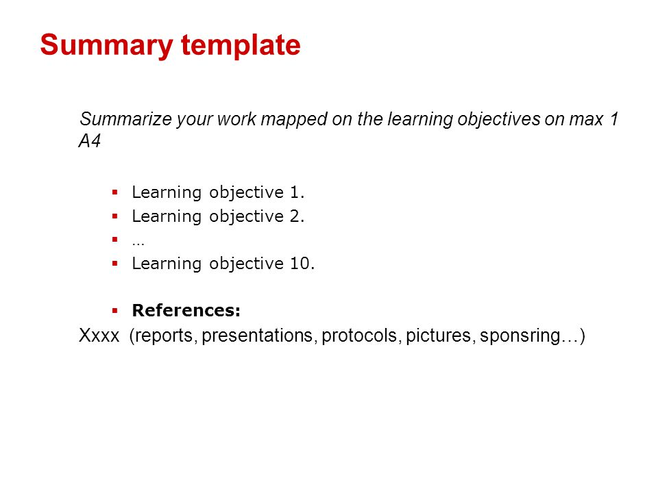 Summary template Summarize your work mapped on the learning objectives on max 1 A4  Learning objective 1.