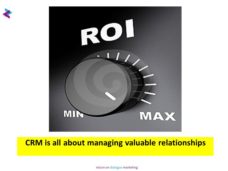 Definition CRM: value for customer = value for the company