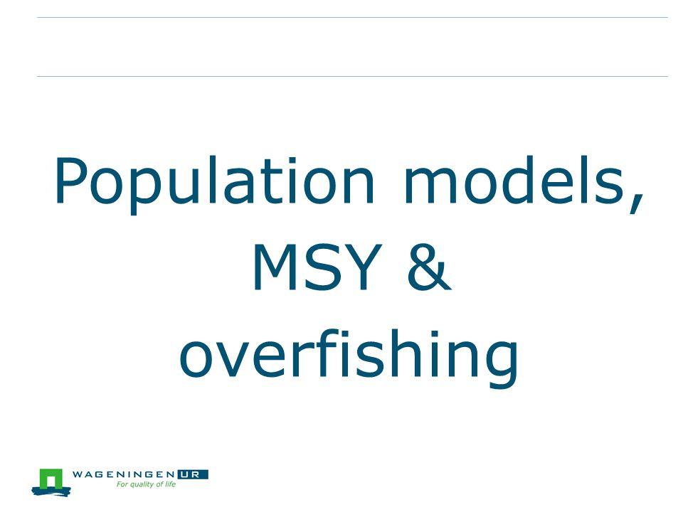 Population models, MSY & overfishing