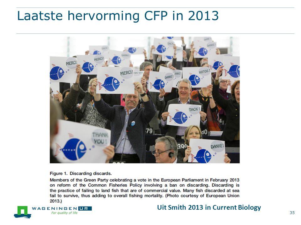 Laatste hervorming CFP in 2013 35 Uit Smith 2013 in Current Biology