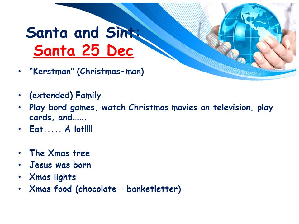 Santa and Sint: Santa 25 Dec Kerstman (Christmas-man) (extended) Family Play bord games, watch Christmas movies on television, play cards, and…….