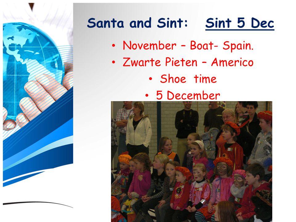 Santa and Sint: Sint 5 Dec November – Boat- Spain. Zwarte Pieten – Americo Shoe time 5 December