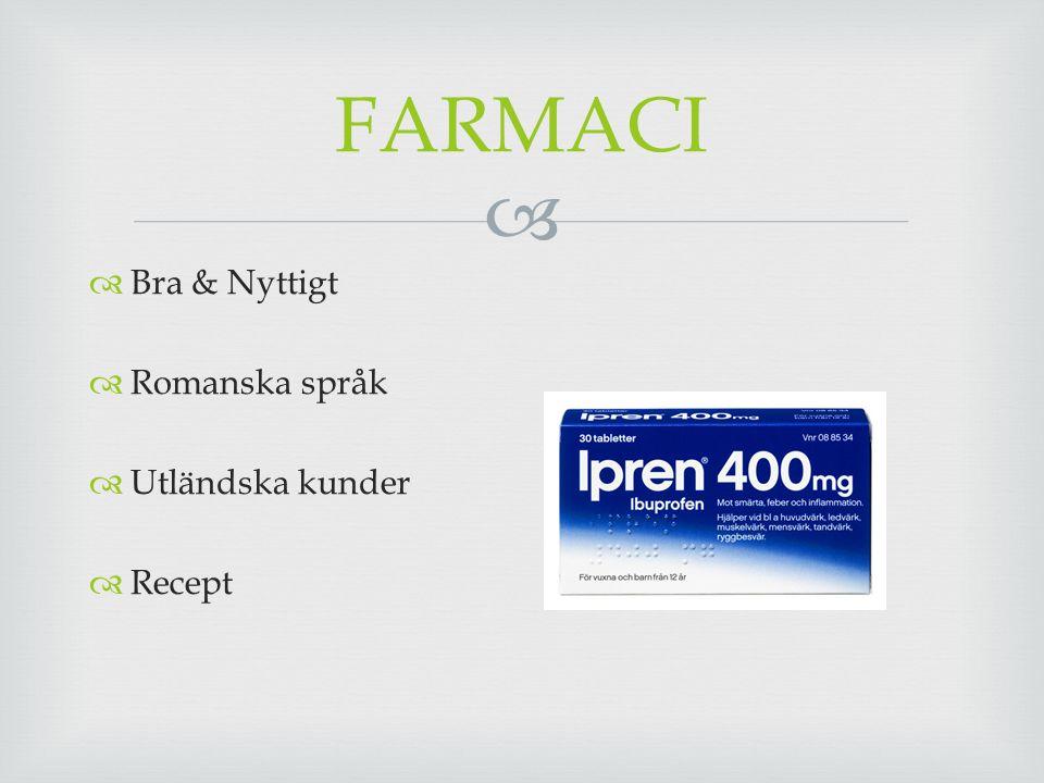  FARMACI  Bra & Nyttigt  Romanska språk  Utländska kunder  Recept
