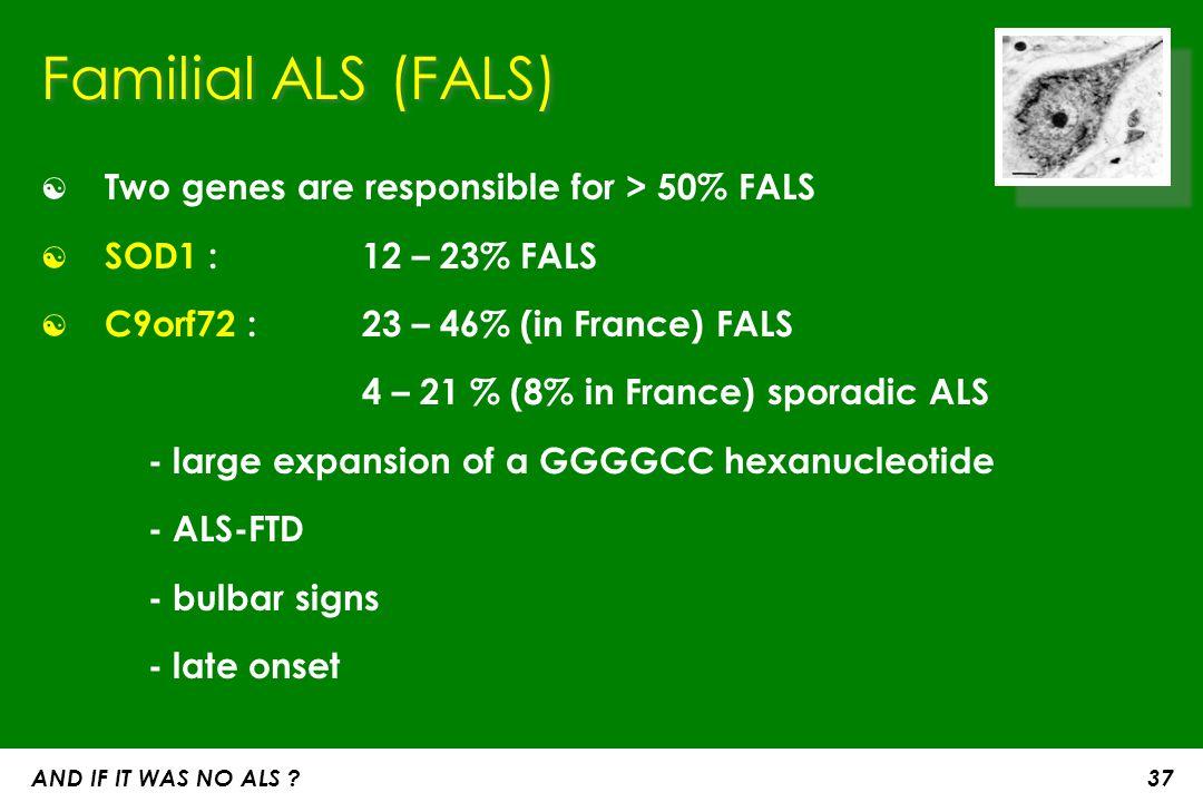 ALS criteria ☯ El Escorial (Brooks et al, 1994) ☯ Airlie House (Miller et al, 1997) ☯ 25% of ALS patients were still classified as having suspected or possible ALS at the time of their death (Forbes et al, 2001) ☯ Awaji-shima consensus recommendations (de Carvalho et al, 2008) AND IF IT WAS NO ALS .
