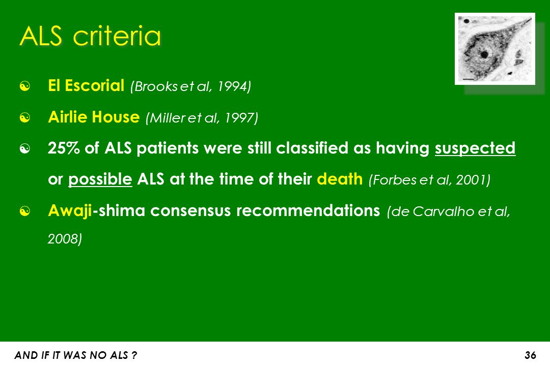 AND IF IT WAS NO ALS .