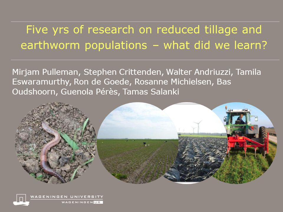 Five yrs of research on reduced tillage and earthworm populations – what did we learn.