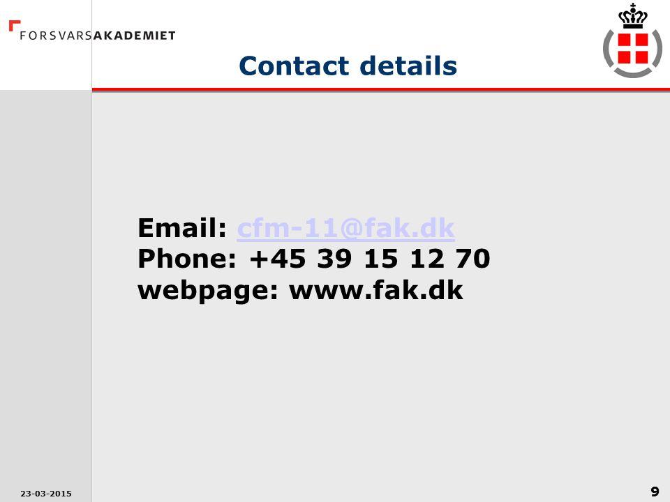 9 23-03-2015 Contact details Email: cfm-11@fak.dk Phone: +45 39 15 12 70 webpage: www.fak.dkcfm-11@fak.dk