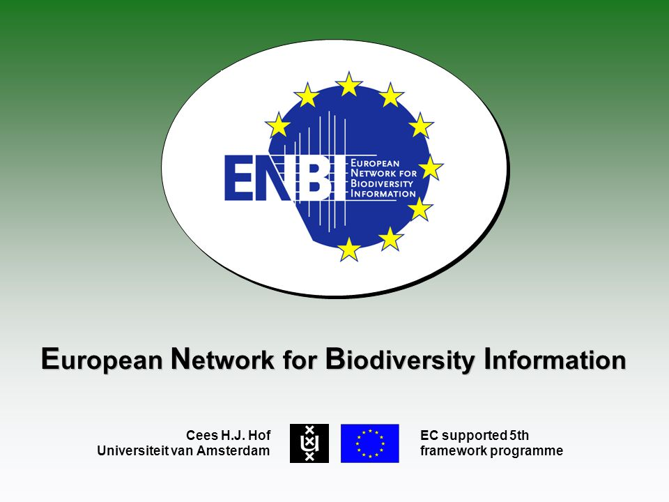 E uropean N etwork for B iodiversity I nformation Cees H.J.