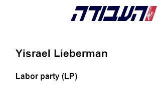 Yisrael Lieberman Labor party (LP)