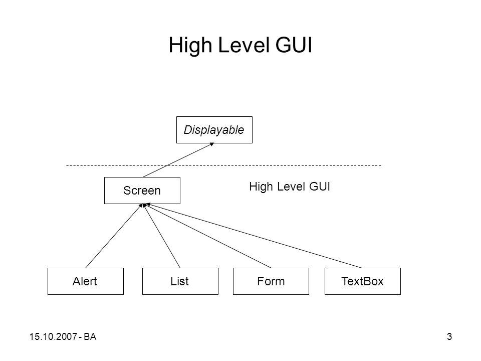 15.10.2007 - BA3 High Level GUI Displayable Screen TextBoxAlertFormList High Level GUI