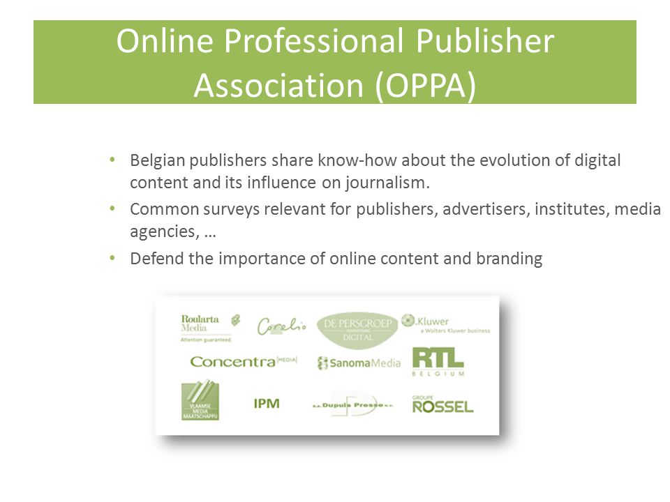 Online Professional Publisher Association (OPPA) Belgian publishers share know-how about the evolution of digital content and its influence on journalism.