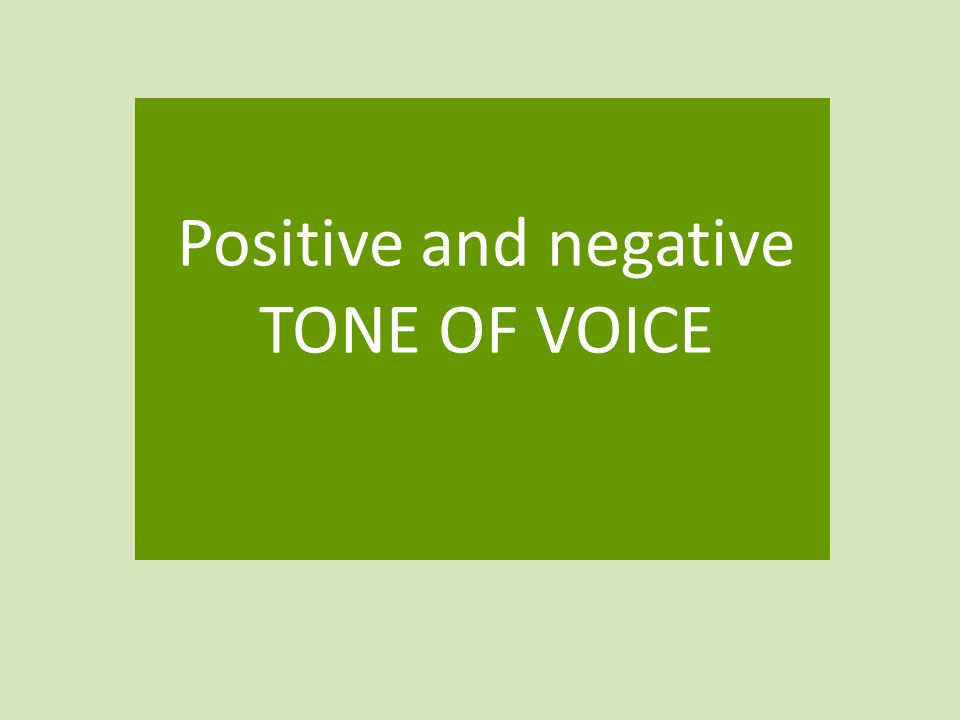 Positive and negative TONE OF VOICE