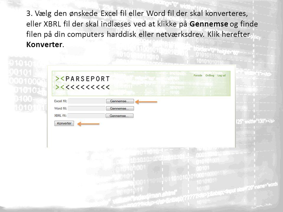 3. Vælg den ønskede Excel fil eller Word fil der skal konverteres, eller XBRL fil der skal indlæses ved at klikke på Gennemse og finde filen på din co