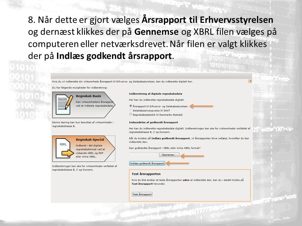 8. Når dette er gjort vælges Årsrapport til Erhvervsstyrelsen og dernæst klikkes der på Gennemse og XBRL filen vælges på computeren eller netværksdrev