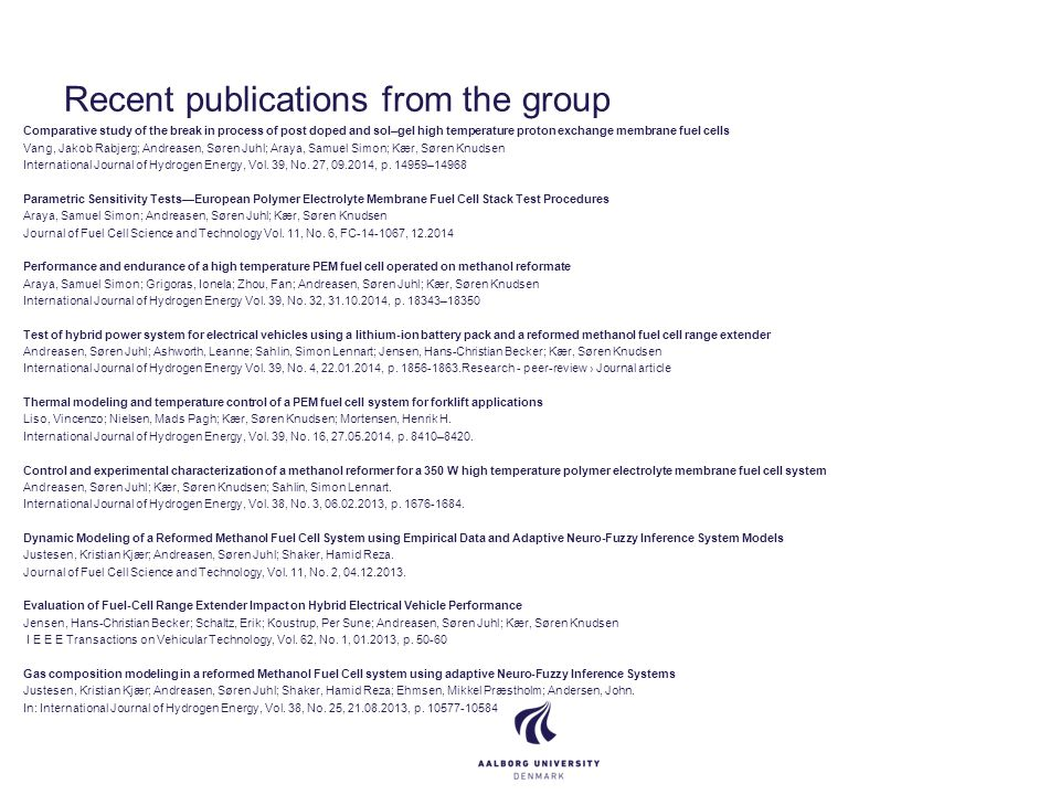 Recent publications from the group Comparative study of the break in process of post doped and sol–gel high temperature proton exchange membrane fuel cells Vang, Jakob Rabjerg; Andreasen, Søren Juhl; Araya, Samuel Simon; Kær, Søren Knudsen International Journal of Hydrogen Energy, Vol.