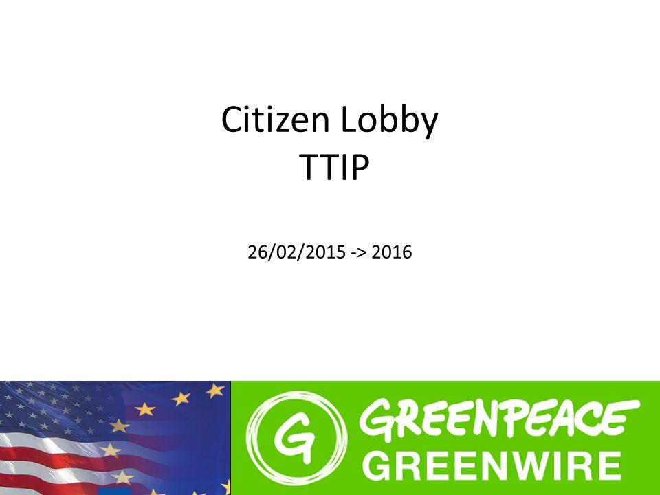Citizen Lobby TTIP 26/02/2015 -> 2016