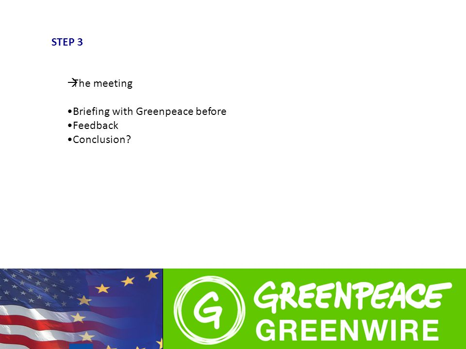 STEP 3  The meeting Briefing with Greenpeace before Feedback Conclusion?