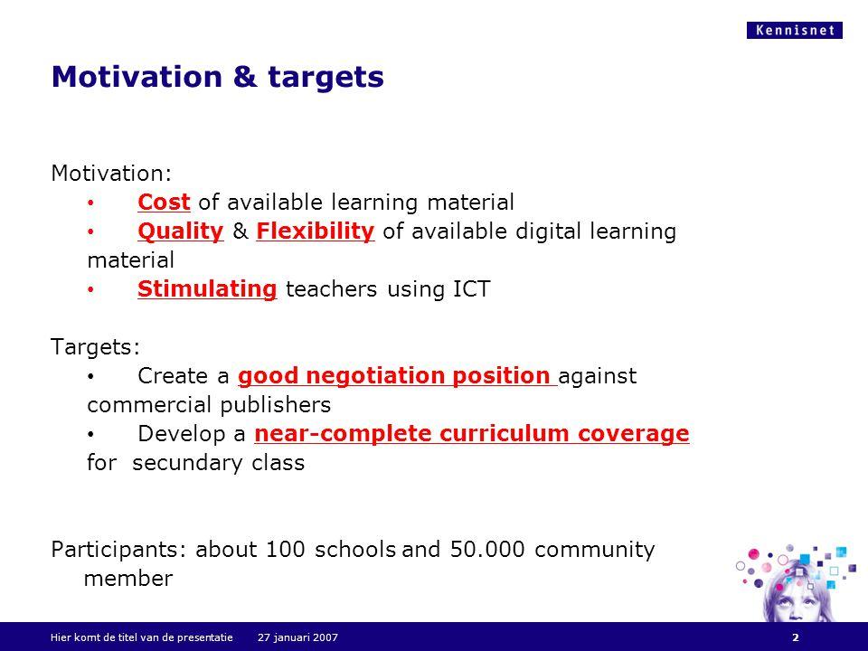 Integral approach: 'chain of needs' to realise total solution Hier komt de titel van de presentatie 27 januari 20073 Educational Content Chain