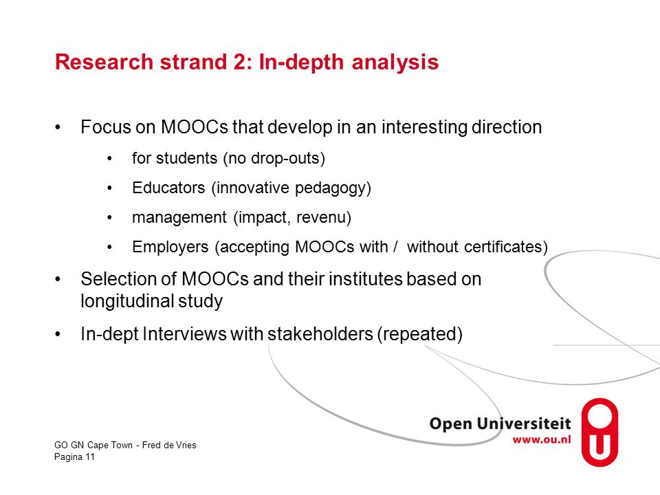 GO GN Cape Town - Fred de Vries Pagina 11 Research strand 2: In-depth analysis Focus on MOOCs that develop in an interesting direction for students (n