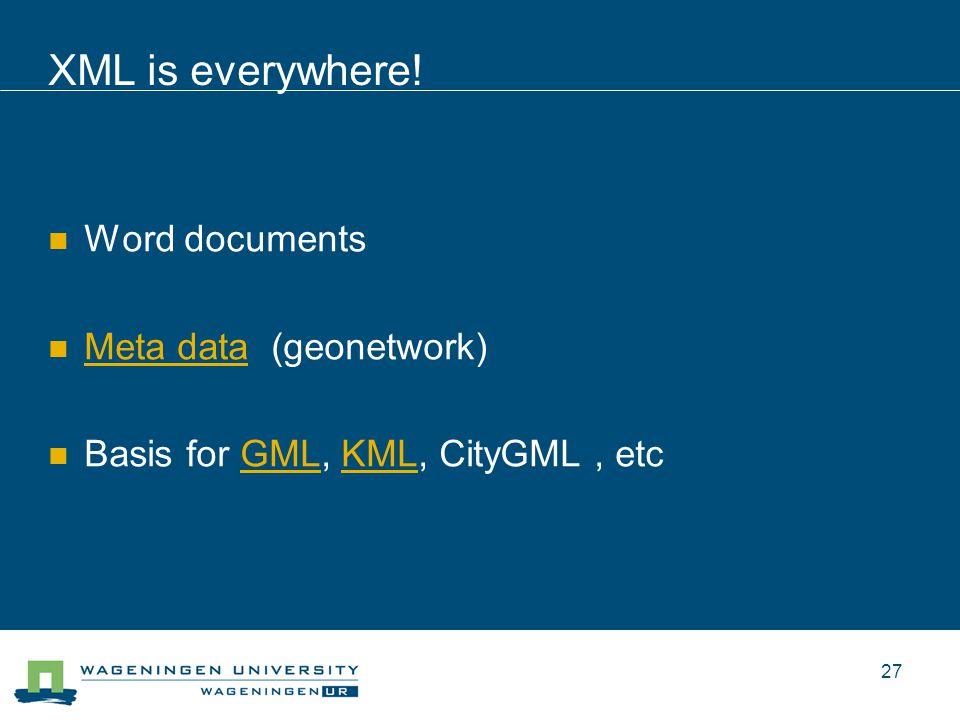 XML is everywhere.