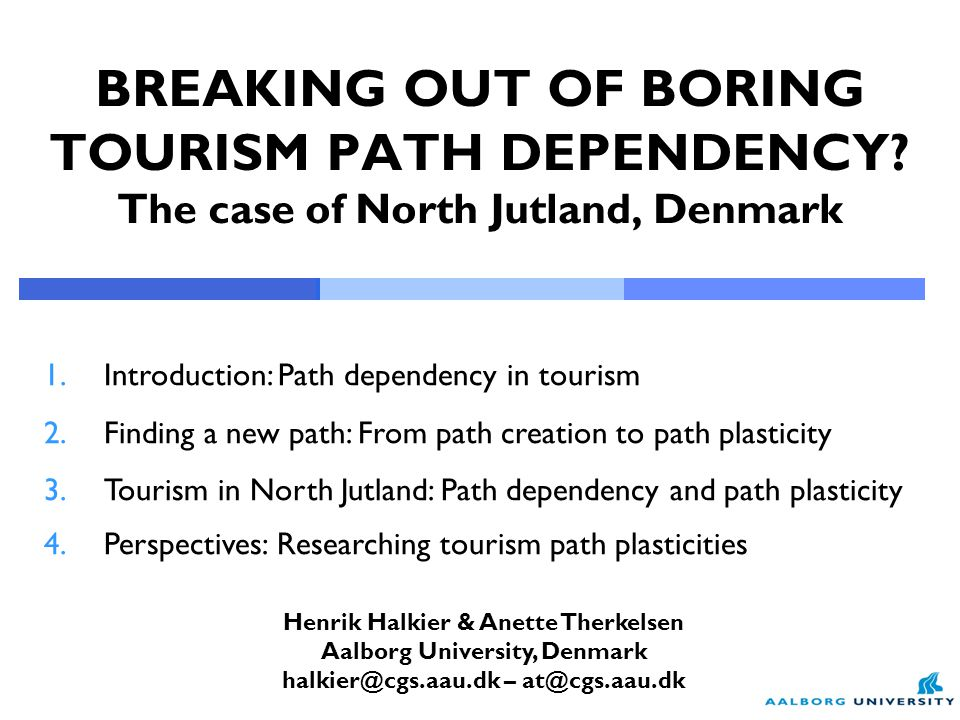 BREAKING OUT OF BORING TOURISM PATH DEPENDENCY.