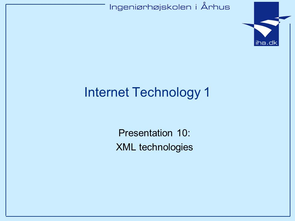 Internet Technology 1 Presentation 10: XML technologies