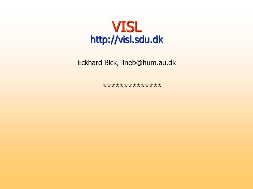 VISL http://visl.sdu.dk VISL http://visl.sdu.dk Eckhard Bick, lineb@hum.au.dk **************
