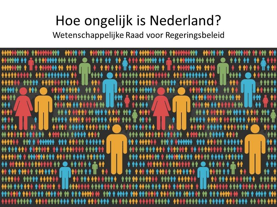 Hoe ongelijk is Nederland Wetenschappelijke Raad voor Regeringsbeleid