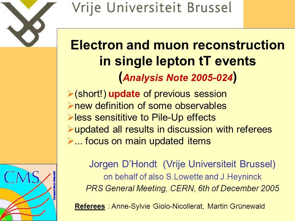 6th of December 2005Jorgen D Hondt (Vrije Universiteit Brussel)2 Illustration Select correct lepton Used 5.41fb -1 of ttbar events