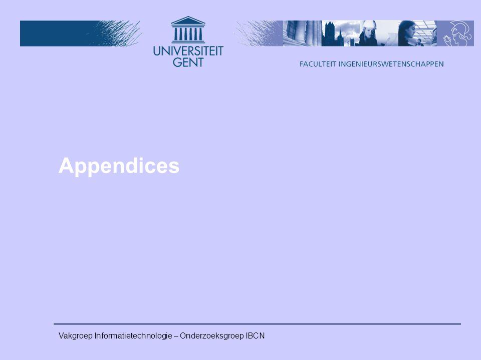 Vakgroep Informatietechnologie – Onderzoeksgroep IBCN Appendices
