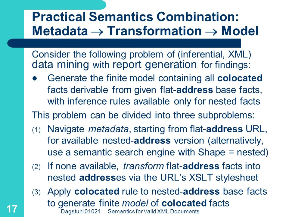 "Dagstuhl 01021 Semantics for Valid XML Documents 16 Linked Address Documents: Metadata Semantics via RDF Annotations flat <ConvertsTo resource=""http:/"