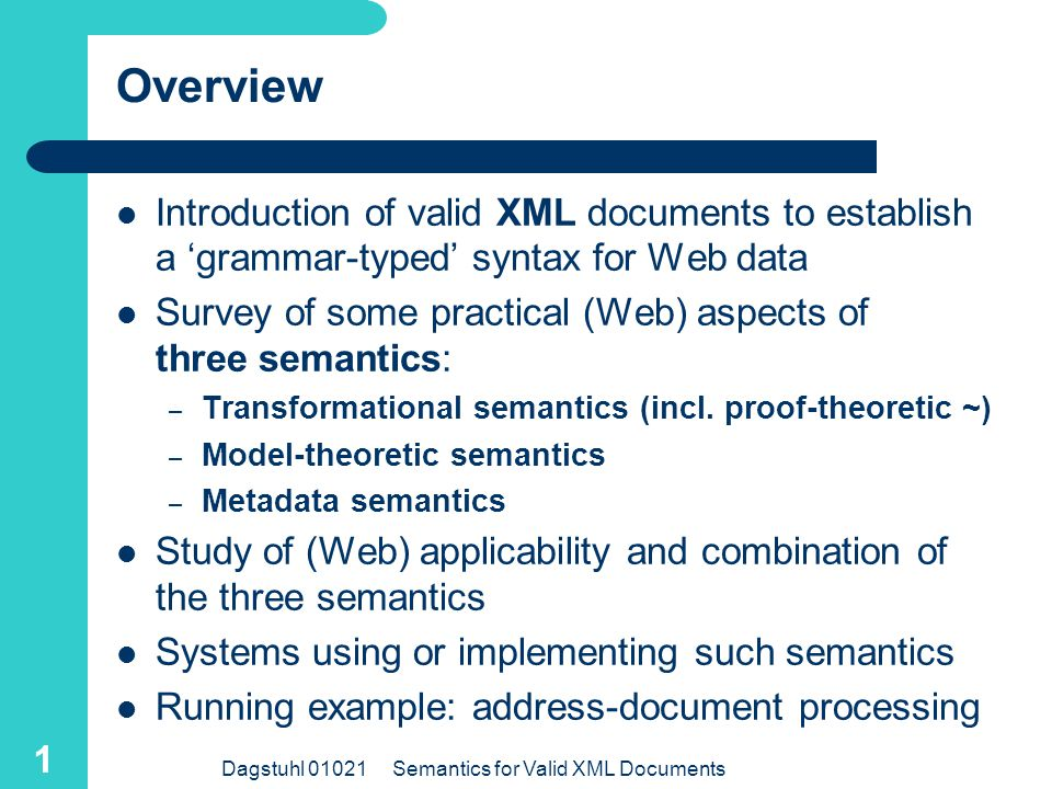 Semantics for Valid XML Documents Harold Boley Dagstuhl Seminar 01021 Semantics in Databases Jan. 7-12, 2001