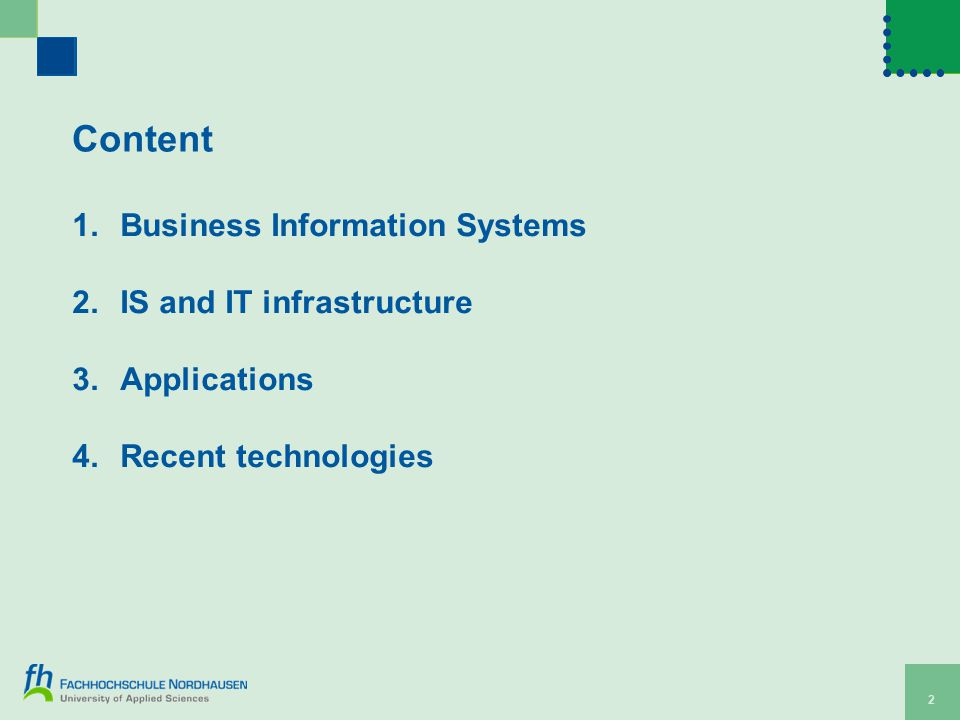 3 1. Business Information Systems Organization IT ( HW;SW;DBMS;NETWORKING ) Management BIS