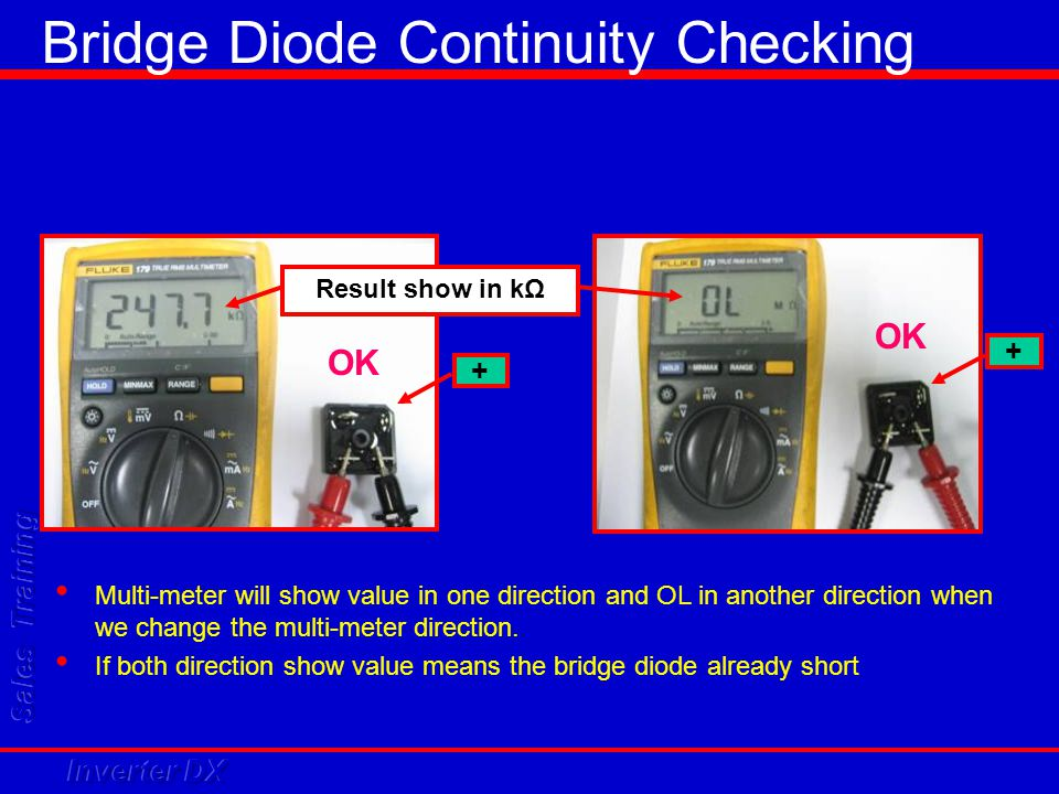 Bridge Diode Continuity Checking + Result show in kΩ + Multi-meter will show value in one direction and OL in another direction when we change the mul