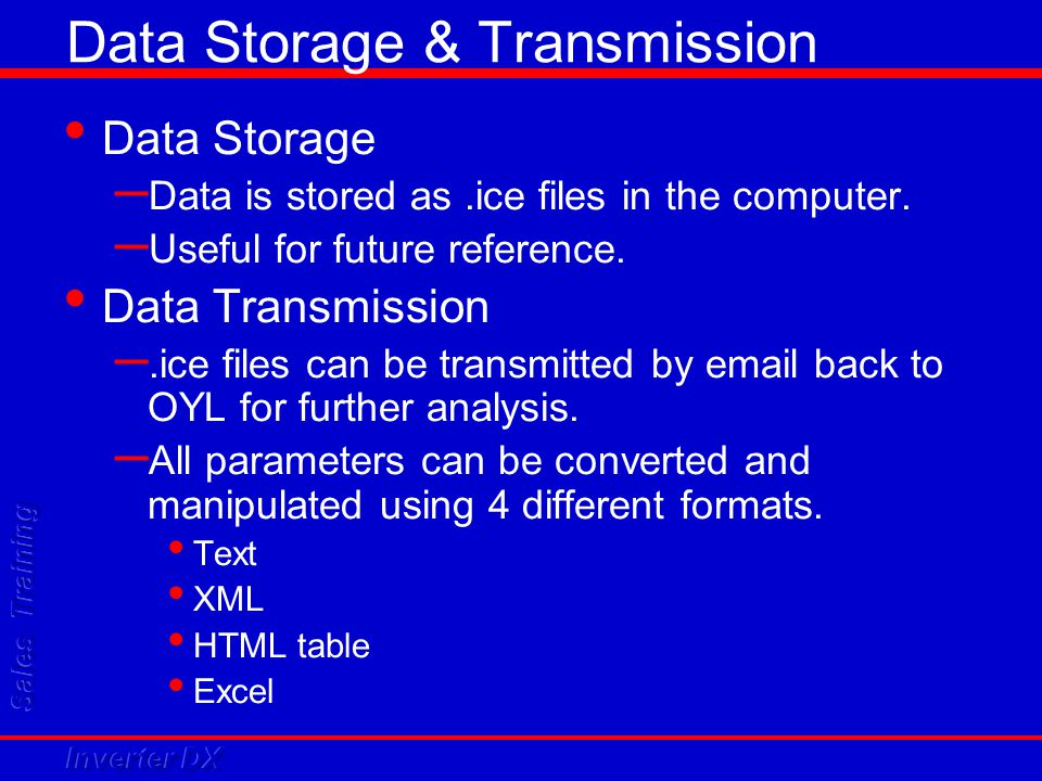 Data Storage & Transmission Data Storage – Data is stored as.ice files in the computer. – Useful for future reference. Data Transmission –.ice files c
