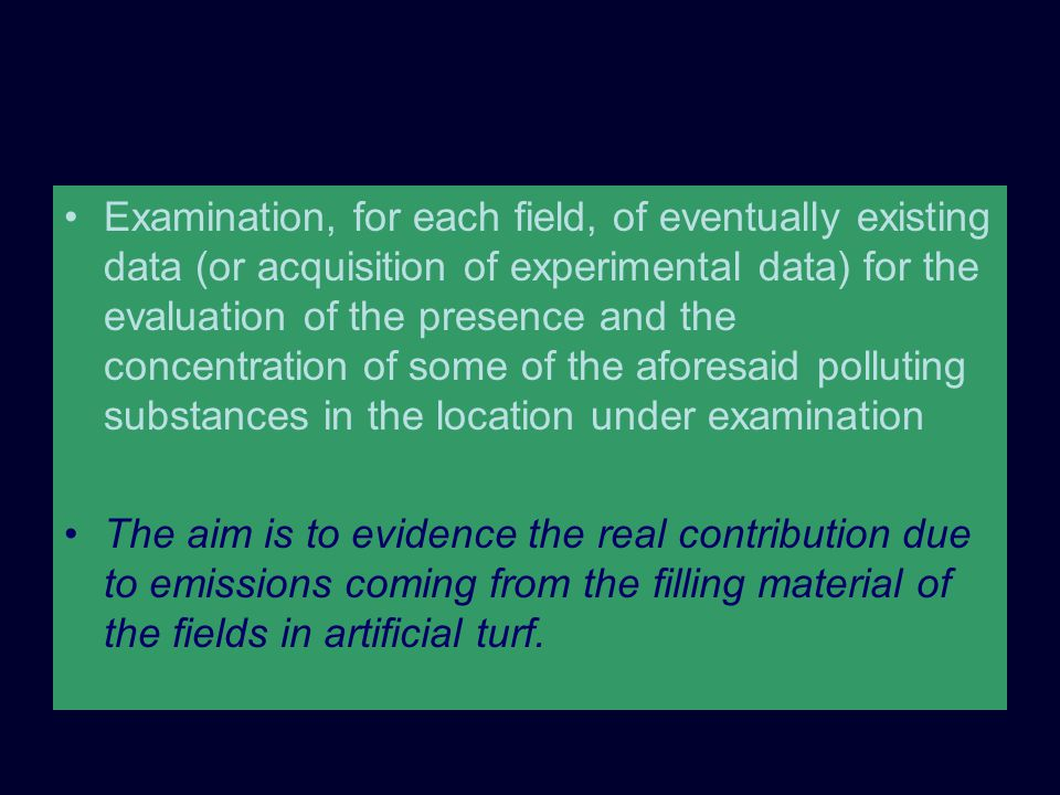 Examination, for each field, of eventually existing data (or acquisition of experimental data) for the evaluation of the presence and the concentratio