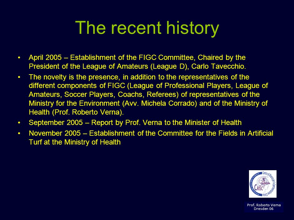 The recent history April 2005 – Establishment of the FIGC Committee, Chaired by the President of the League of Amateurs (League D), Carlo Tavecchio.