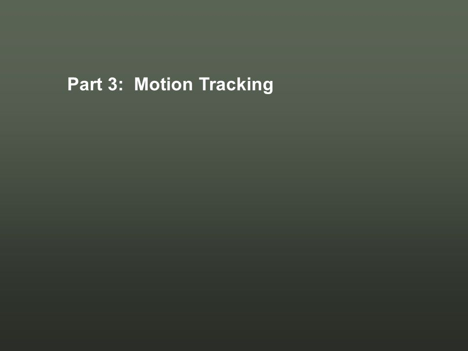 Part 3: Motion Tracking