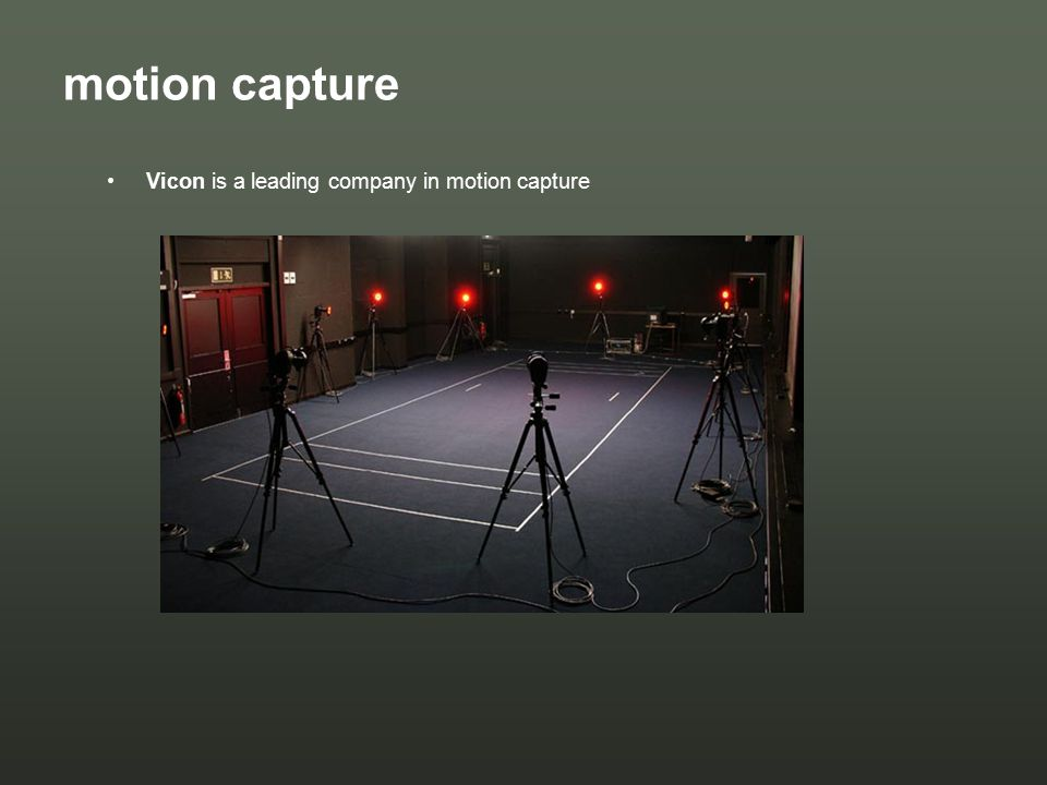 Vicon is a leading company in motion capture motion capture