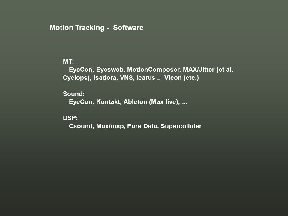 Motion Tracking - Software MT: EyeCon, Eyesweb, MotionComposer, MAX/Jitter (et al.