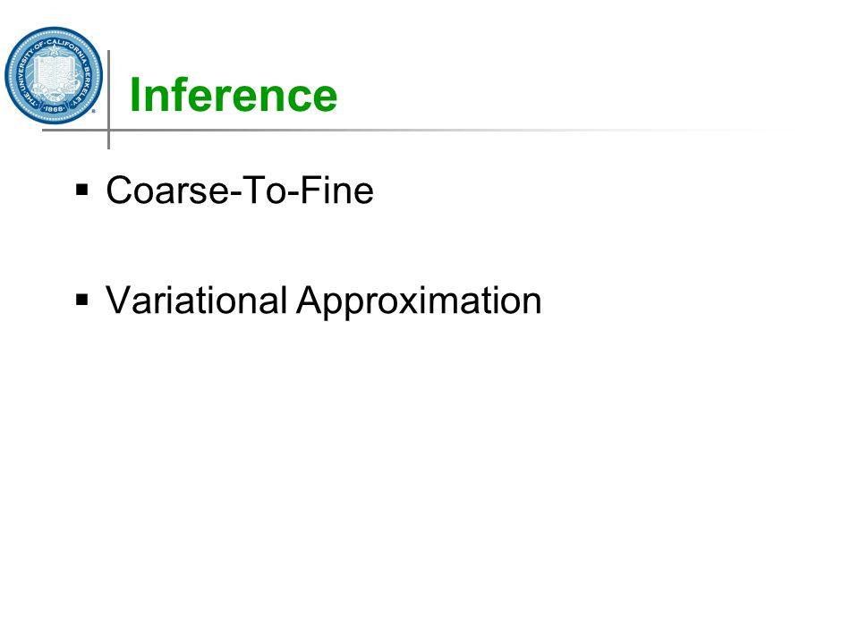 Inference  Coarse-To-Fine  Variational Approximation