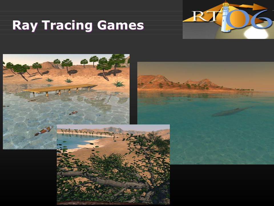 Ray Tracing Games