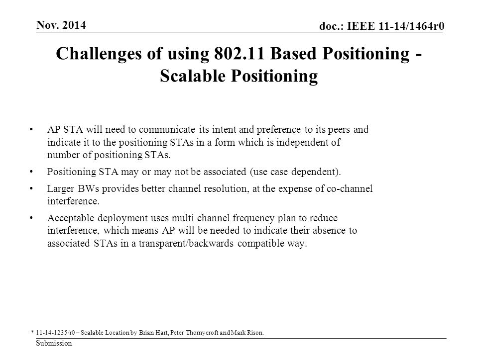 Submission doc.: IEEE 11-14/1464r0 Challenges of using 802.11 Based Positioning - Scalable Positioning AP STA will need to communicate its intent and