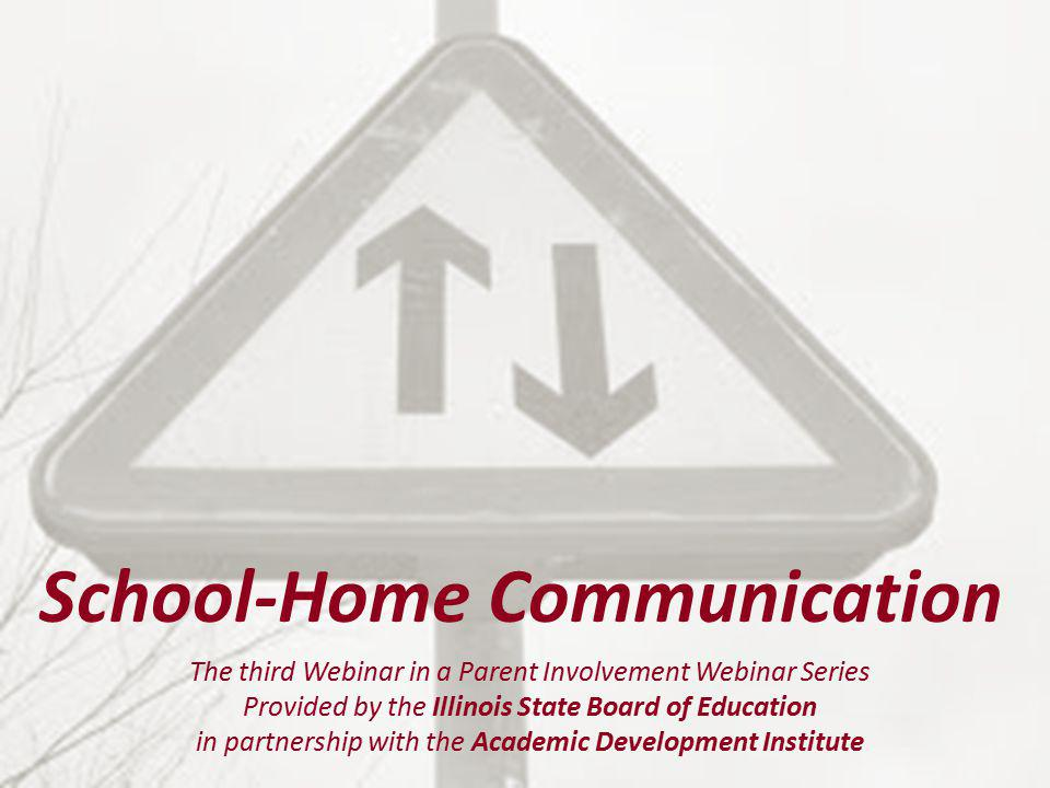 Our Agenda School-Home Communication Why Is School-Home Communication Important.