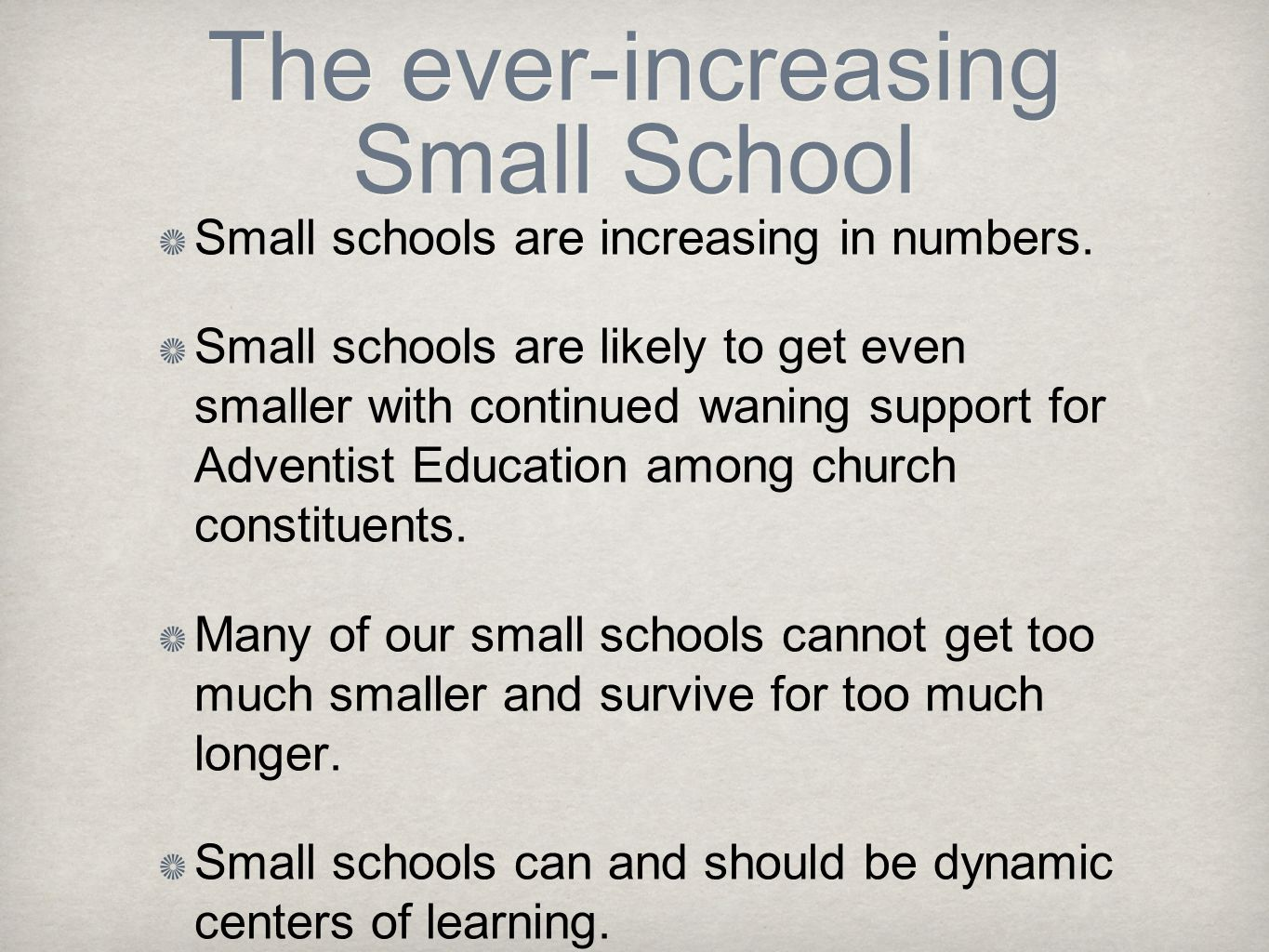 The ever-increasing Small School Small schools are increasing in numbers.