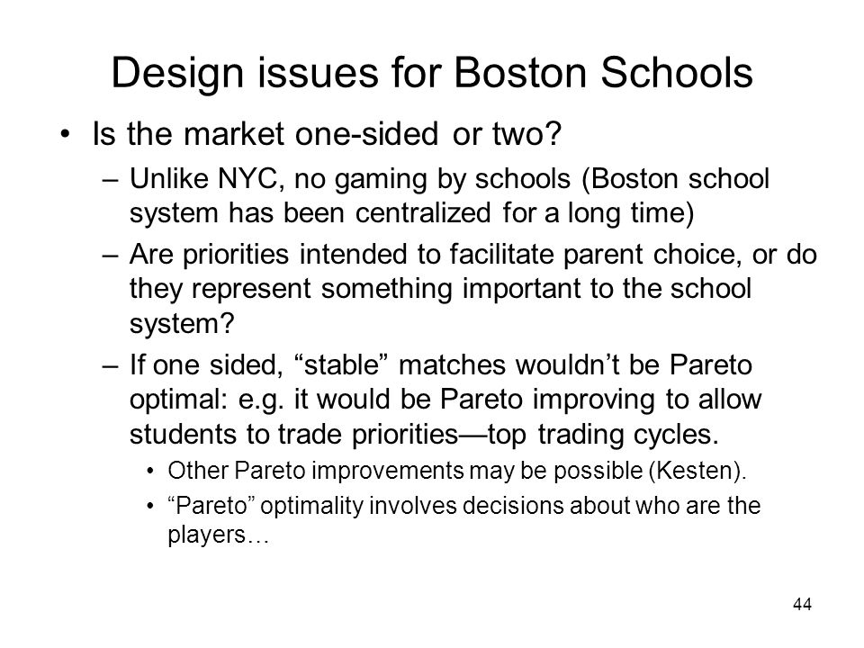 44 Design issues for Boston Schools Is the market one-sided or two.