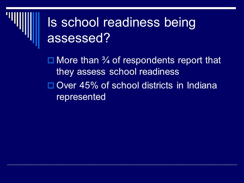 Is school readiness being assessed.